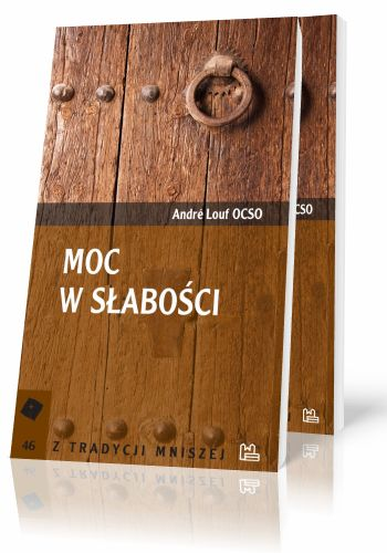 Andre Louf OCSO Moc w słabości  http://tyniec.com.pl/product_info.php?products_id=361