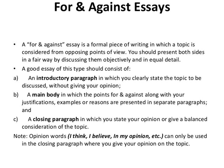 for against essays a for against essay is a formal piece of writing in which a topic is considered from opposing points of view - Argument Essay Introduction Example
