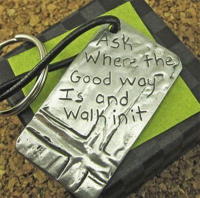 Jeremiah 6.16 Key Chain -- ChristianGiftsPlace.com Online Store