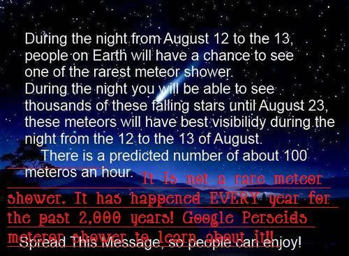 Every August Meteor Shower. Best Seen August 12 - 13 Visible Through August 23. It Has Happened Every Year For The Past 2,000 Years.