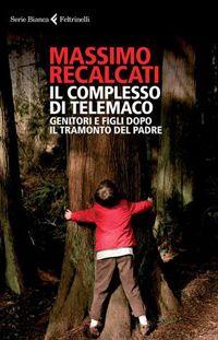 Il complesso di Telemaco. Massimo Recalcati