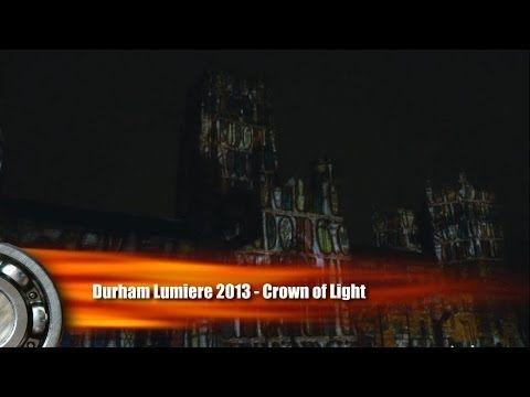 ▶ Lumiere Durham 2013 Crown of light