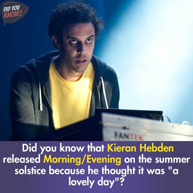"Did you know that Kieran Hebden released Morning/Evening on the summer solstice because he thought it was ""a lovely day""? https://youtu.be/pUFXkI1iKhc	 #dyksocial‬ ‪#didyouknow #KieranHebden #Morning #Evening #solstice #alovelyday"