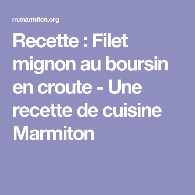 Recette : Filet mignon au boursin en croute  - Une recette de cuisine Marmiton