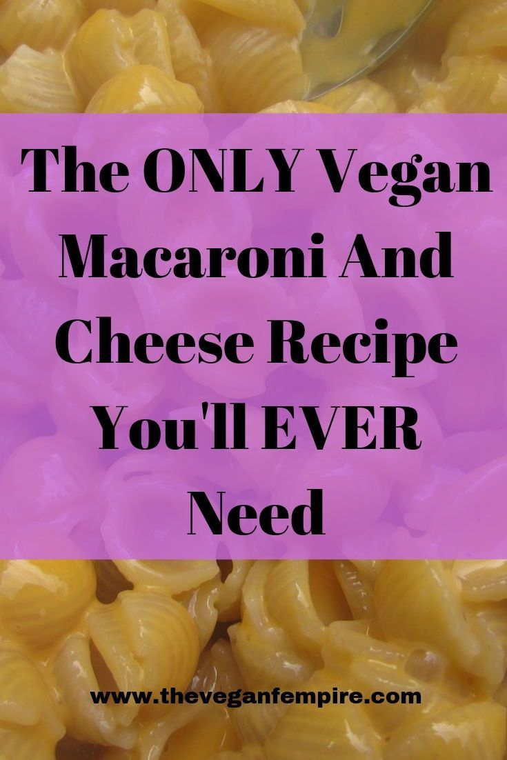 The Best Vegan Mac And Cheese Of All Time The Vegan Fempire Vegan Mac And Cheese Easy Mac And Cheese Cheese Recipes