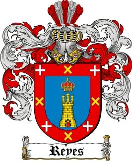Reyes Family Crest / Reyes Coat of Arms