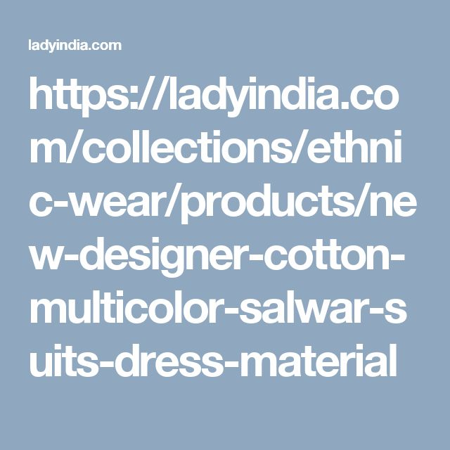 https://ladyindia.com/collections/ethnic-wear/products/new-designer-cotton-multicolor-salwar-suits-dress-material