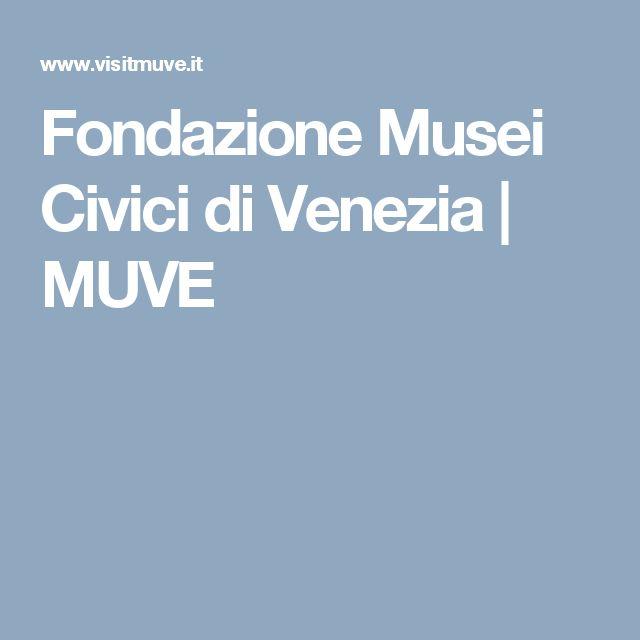 Fondazione Musei Civici di Venezia   MUVE