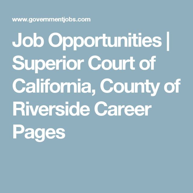 Job Opportunities | Superior Court of California, County of Riverside Career Pages