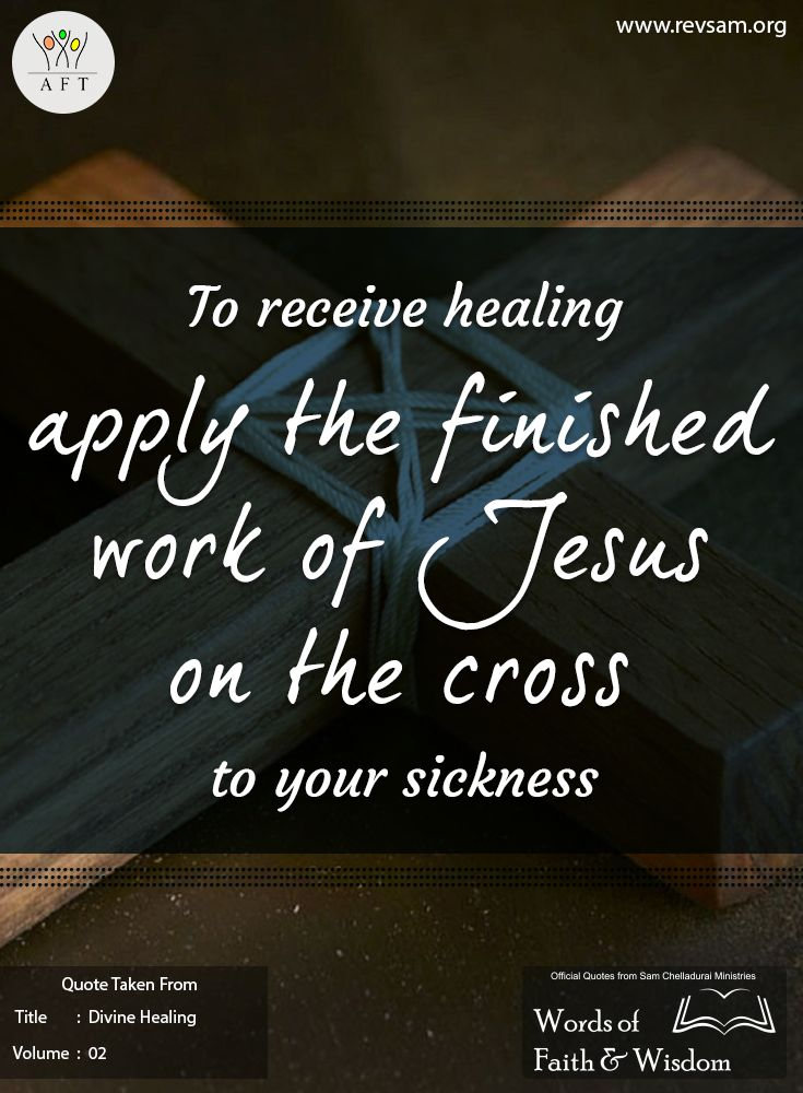 Apply the finished work of Jesus on the cross to your sickness in order to receive healing. To know more [Click on image] #revsam #healing #health