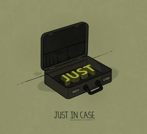 .Just in case...