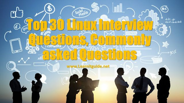 Top 30 Linux Interview Questions, Commonly asked Questions