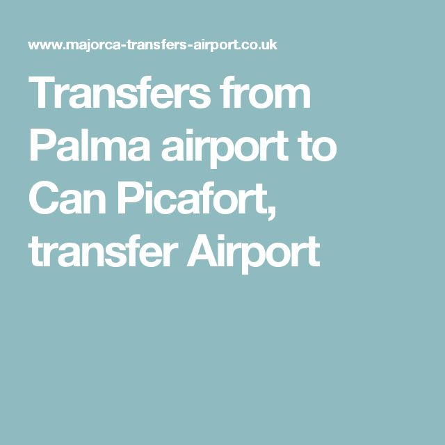 Transfers from Palma airport to Can Picafort, transfer Airport