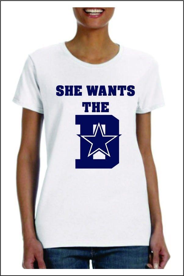 She Wants the D Dallas Cowboys T-shirt Ladies Mens Texas NFL