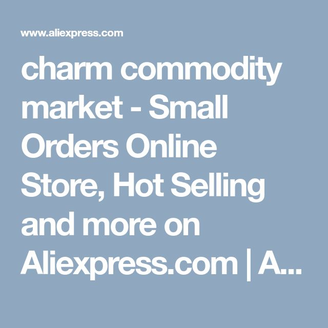 charm commodity market - Small Orders Online Store, Hot Selling and more on Aliexpress.com | Alibaba Group