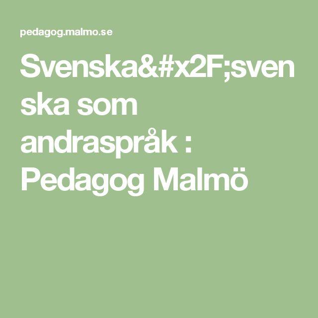 Svenska/svenska som andraspråk : Pedagog Malmö