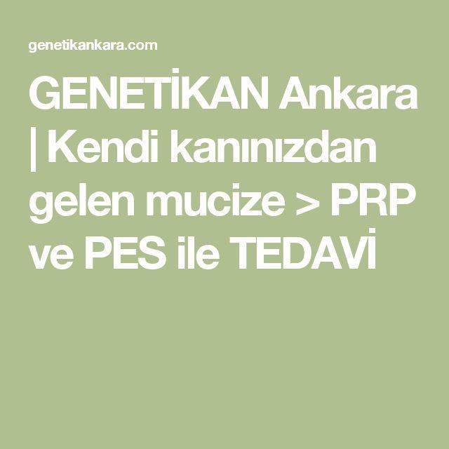 GENETİKAN Ankara | Kendi kanınızdan gelen mucize > PRP ve PES ile TEDAVİ