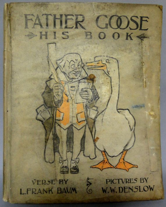 Father GOOSE His Book L FRANK BAUM W W Denslow by ephemarama