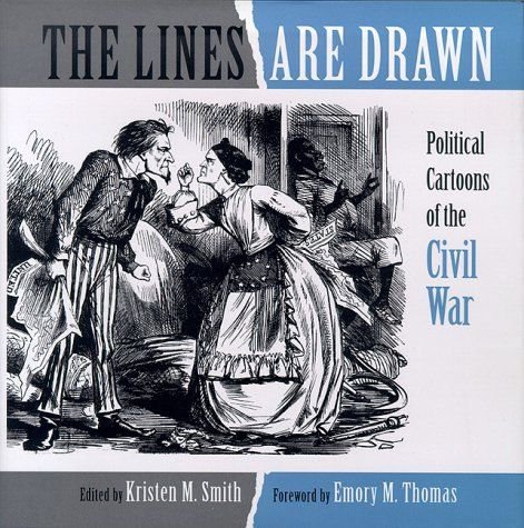 The Lines Are Drawn: Political Comics of the War Between the States: Emory M. Thomas, Kristen Smith: 9781892514066: Amazon.com: Books