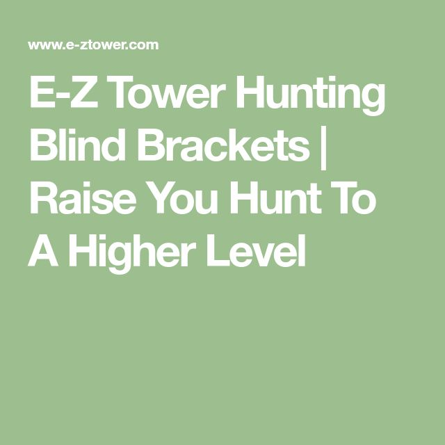 E-Z Tower Hunting Blind Brackets | Raise You Hunt To A Higher Level