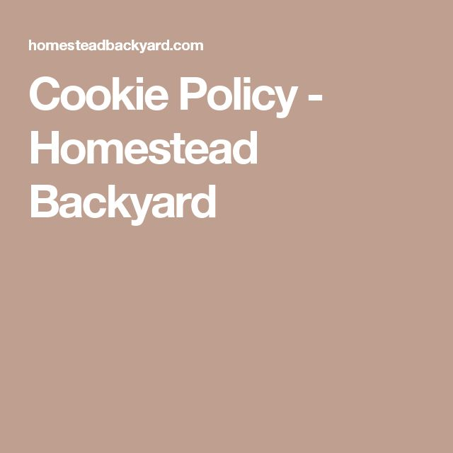 Cookie Policy - Homestead Backyard