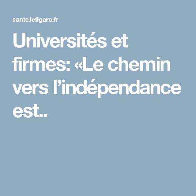 Universités et firmes: «Le chemin vers l'indépendance est..