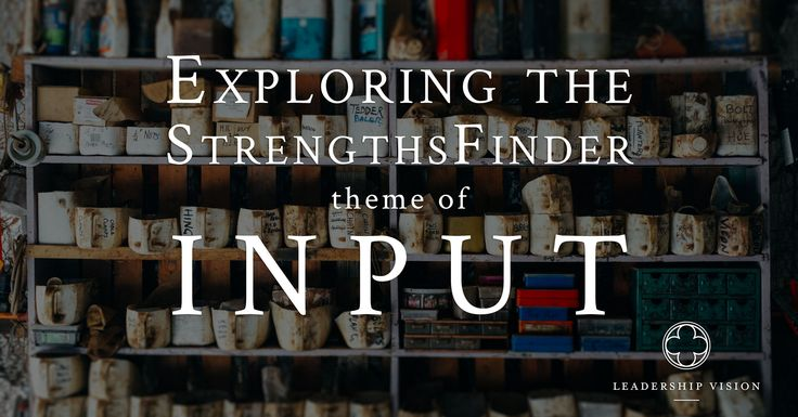 The StrengthsFinder theme of Input is inquisitive & curious, always looking for … – Samantha Gott