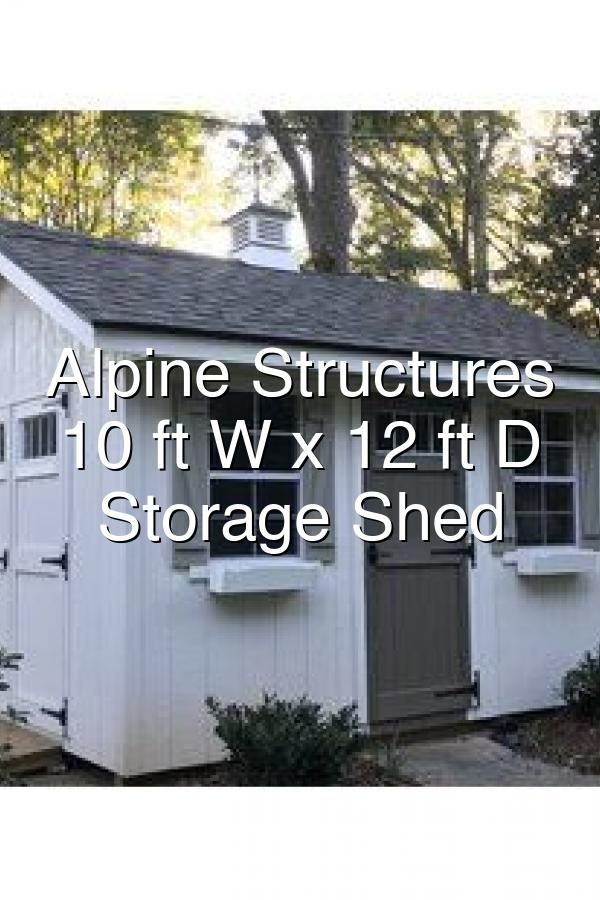 Alpine Structures Homestead 10 Ft W X 12 Ft D Wood Storage Shed Wayfair In 2020 Wood Storage Sheds Shed Storage Shed