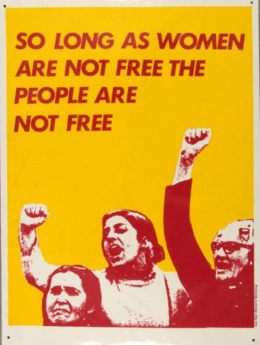 Red Women's Workshop (Feminist silk-screen poster collective, London 1974 -1990): So Long as Women Are Not Free The People Are Not Free.