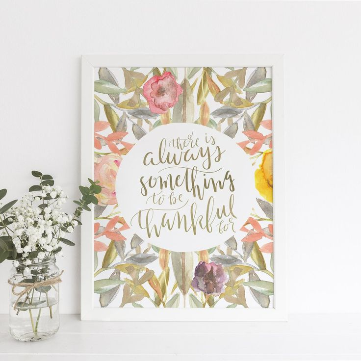 "Remember the meaning of Thanksgiving with this quote art print, featuring the phrase ""there is always something to be thankful for."""