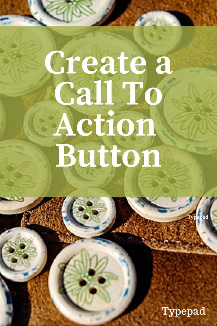 """One of the best pieces of advice I got about marketing is """"Tell people what you want them to do."""" A Call To Action button is a great way to tell people what you want them to do. Drive readers to join your mailing list, subscribe to your blog, or purchase a product or service. Buttons make your blog interactive and can be branded to fit your business. There are 3 great free sites that we use to create buttons for Everything Typepad."""