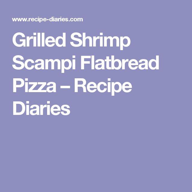 Grilled Shrimp Scampi Flatbread Pizza – Recipe Diaries