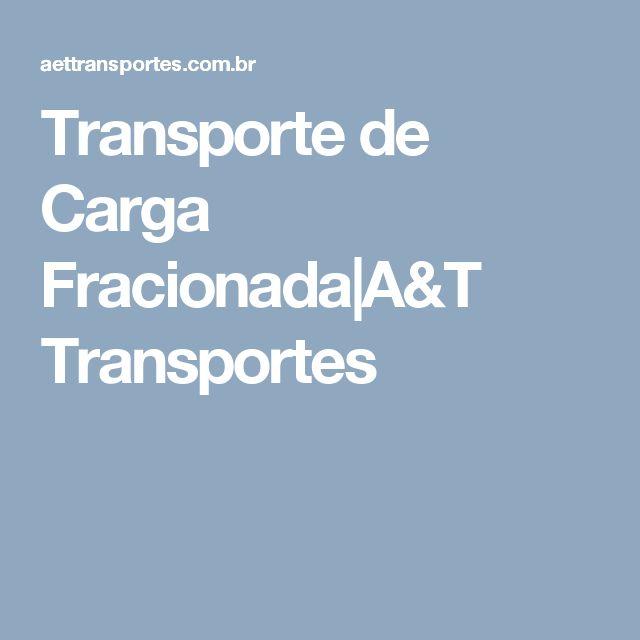 Transporte de Carga Fracionada A&T Transportes