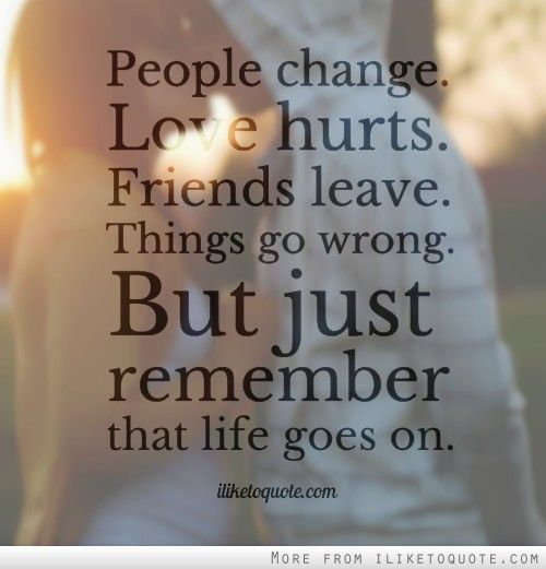 Love Life Quotes About Change: 1000+ Ideas About Life Goes On On Pinterest