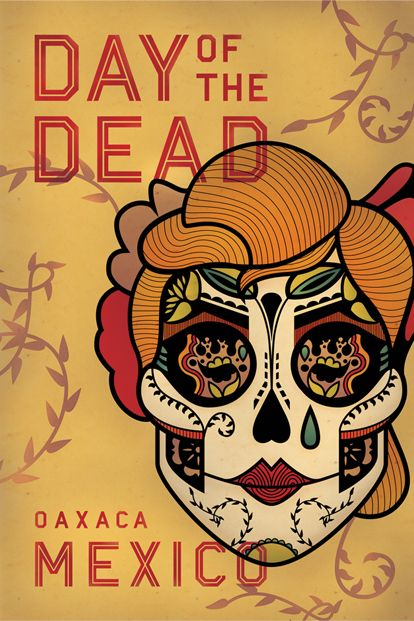 Day of the Dead. A Mexican national holiday to celebrate and remember loved ones lost. The artwork is very interesting.