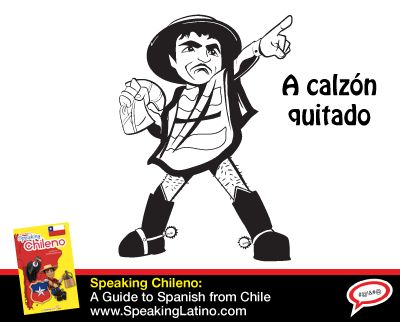 A CALZÓN QUITADO: Idiomatic #Spanish Slang Expression | A cartoon illustration shows you the meaning and usage of the Spanish slang expression A CALZÓN QUITADO; sometimes pronounced A CALZÓN QUITAO. #LearnSpanish #Modismos #Idioms via http://www.speakinglatino.com/a-calzon-quitado-idiomatic-spanish-slang-expression/