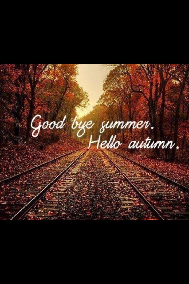 Exceptional Goodbye Summer, Hello Autumn.