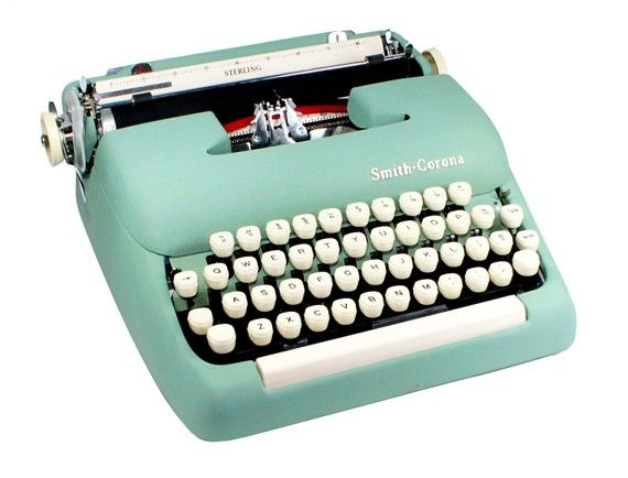 my one dream in life is to own a aqua vintage typewriter. Is that too much to ask? (I'd also take red, pink, or green)