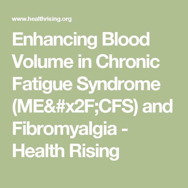 Enhancing Blood Volume in Chronic Fatigue Syndrome (ME/CFS) and Fibromyalgia - Health Rising