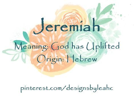Baby Boy Name: Jeremiah. Meaning: God has Uplifted. Origin: Hebrew. #babyname #babynames #babyboynames #babyboyname #biblicalbabynames #bookofthebible #jeremiah