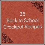 35 Back to School Crockpot Recipes