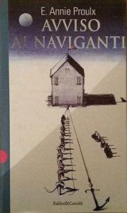 Avviso ai naviganti, di Annie Proulx. Recensione di Luciano Triolo