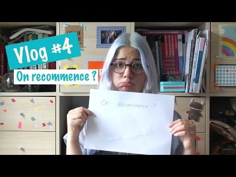 Vlog #4 On recommence ? - Oh et Puis...Oh et Puis…