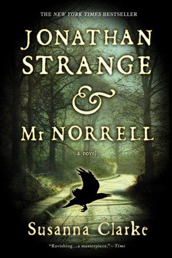 """'Jonathan Strange & Mr. Norell' by Susanna Clarke. """"Like Harry Potter, for adults."""" (Reviewer mistakenly places this novel in The Victorian era. It's actually set in Jane Austen's Regency.)"""