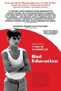 La mala educación (2004). Directed by Pedro Almodóvar. An examination on the effect of Franco-era religious schooling and sexual abuse on the lives of two longtime friends.