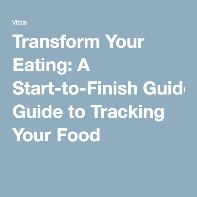 Transform Your Eating: A Start-to-Finish Guide to Tracking Your Food