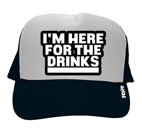 Gorra - I'm Here For The Drinks $199