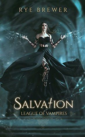 Salvation (League of Vampires, #6) by Rye Brewer