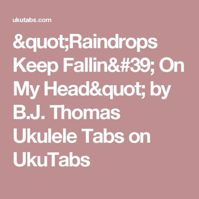 """""""Raindrops Keep Fallin' On My Head"""" by B.J. Thomas Ukulele Tabs on UkuTabs"""
