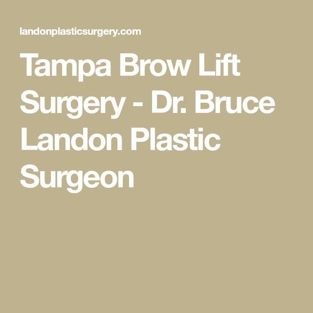 Tampa Brow Lift Surgery - Dr. Bruce Landon Plastic Surgeon
